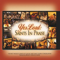 West Angeles Cogic Mass Choir And Congregation – Yes Lord: Saints In Praise [Live]