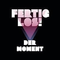 Fertig, Los – Der Moment