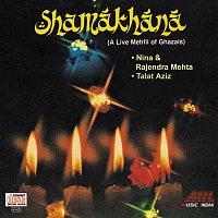 Talat Aziz, Nina Mehta, Rajendra Mehta – Shamakhana - A Live Mehfil Of Ghazals