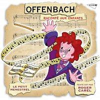 Roger Carel, Orchestre Philharmonique De Strasbourg, Alain Lombard, Jacques Martin – Le Petit Ménestrel: Offenbach Raconté Aux Enfants
