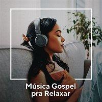 Various  Artists – Música Gospel Pra Relaxar