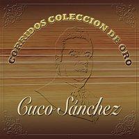 Cuco Sánchez – Corridos Colección De Oro