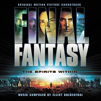 Elliot Goldenthal, Dirk Brosse, London Symphony Orchestra, London Voices – Final Fantasy - Original Motion Picture Soundtrack