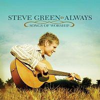 Steve Green – Always - Songs Of Worship