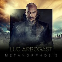Luc Arbogast – Metamorphosis
