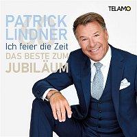 Patrick Lindner – Ich feier die Zeit: Das Beste zum Jubilaum