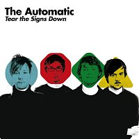 The Automatic – Tear The Signs Down