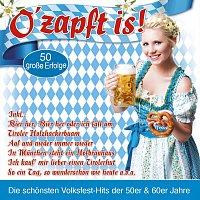 Různí interpreti – O'zapft is! - Die schonsten Oktoberfest-Hits der 50er & 60er Jahre