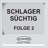 Různí interpreti – Schlager Suchtig Folge 2
