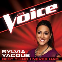 Sylvia Yacoub – Best Thing I Never Had [The Voice Performance]