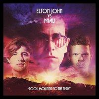 Elton John vs Pnau – Good Morning To The Night [Deluxe Version]