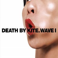 Death By Kite – Wave I