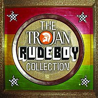 Various Artists.. – The Trojan Rude Boy Collection