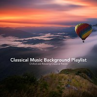 Chris Snelling, Nils Hahn, Paula Kiete, Chris Snelling, Chris Mercer, Max Arnald – Classical Music Background Playlist: Chilled and Relaxing Classical Pieces