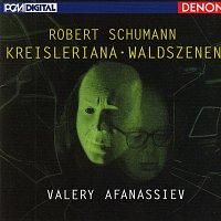 "Robert Schumann, Valery Afanassiev – Robert Schumann: ""Kreisleriana"" & ""Waldszenen"""