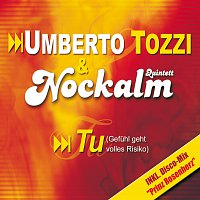 Nockalm Quintett – Tu (Gefuhl Geht Volles Risiko)