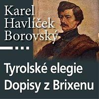 Antonín Kaška, Josef Nechutný, Jaroslav Someš – Borovský: Tyrolské elegie, Dopisy z Brixenu (MP3)