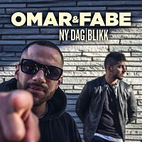 Omar, Fabe – Ny dag / Blikk
