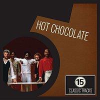 Hot Chocolate – 15 Classic Tracks: Hot Chocolate