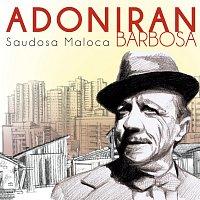 Adoniran Barbosa – Saudosa Maloca