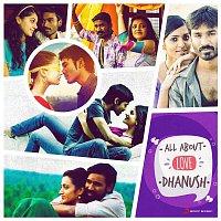 A.R. Rahman, Vijay Prakash, Shweta Mohan – All About Love: Dhanush