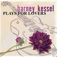 Barney Kessel – Plays For Lovers
