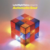 52nd Street – Late Night Tales Presents Automatic Soul (Selected and Mixed By Groove Armada's Tom Findlay)