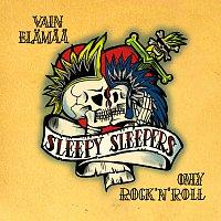 Sleepy Sleepers – Vain Elamaa - Only Rock'n'Roll