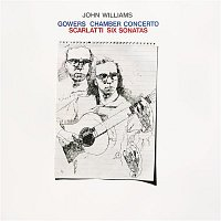 John Williams, Domenico Scarlatti – Gowers: Chamber Concerto & Scarlatti: Six Sonatas