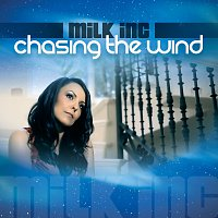 Milk Inc – Chasing The Wind