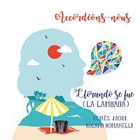 Agnes Jaoui, Roland Romanelli – Llorando Se Fue (La Lambada)