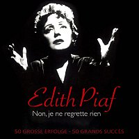 Edith Piaf – Non, je ne regrette rien - 50 grosze Erfolge/50 grands succes