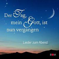 Hanna Ramminger, Gabriele Wegner, Astrid Rejzek, Sonja Beisenherz-Bosch – Der Tag, mein Gott, ist nun vergangen - Lieder zum Abend