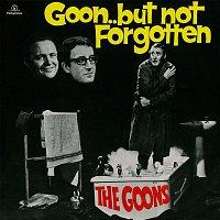 The Goons – Goon... But Not Forgotten