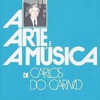 Carlos Do Carmo – A Arte E A Música De Carlos Do Carmo
