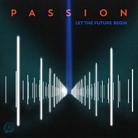 Passion – Passion: Let The Future Begin [Deluxe Edition]