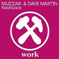 Muzzaik, Dave Martin – Flashback