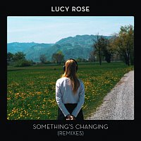 Lucy Rose – Something's Changing [Remixes]