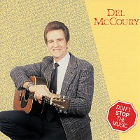 Del McCoury – Don't Stop The Music