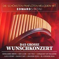 Edward Simoni – Die Schönsten Panflöten Melodien Mit Edward Simoni - Das Große Wunschkonzert