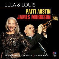 James Morrison, Patti Austin, Melbourne Symphony Orchestra, Benjamin Northey – Ella And Louis [Live]