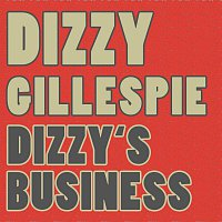 Dizzy Gillespie – Dizzy's Business