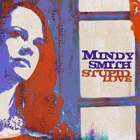 Mindy Smith – Stupid Love