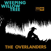 The Overlanders – Weeping Willow Tree