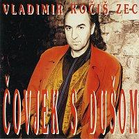 Vladimir Kočiš Zec – Čovjek s dušom