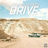 Dirty Disco Youth – Drive