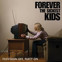 Forever The Sickest Kids – Television Off, Party On [EP]