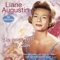 Liane Augustin – Die ganze Welt braucht Liebe - 50 grosze Erfolge