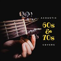 Různí interpreti – Acoustic 60s and 70s Covers
