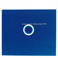 Underworld – Beaucoup Fish